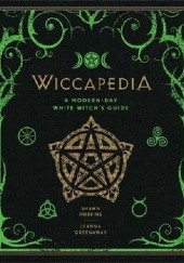 Okładka książki Wiccapedia: A Modern-Day White Witchs Guide Leanna Greenaway, Shawn Robbins