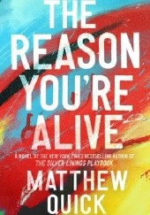 Okładka książki The Reason Youre Alive Matthew Quick