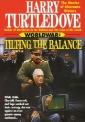 Okładka książki Worldwar - Tilting the Balance Harry Turtledove