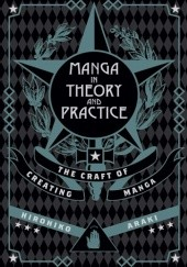 Okładka książki Manga in Theory and Practice: The Craft of Creating Manga Hirohiko Araki