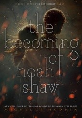 Okładka książki The Becoming of Noah Shaw Michelle Hodkin