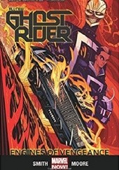 Okładka książki All-New Ghost Rider Volume 1: Engines of Vengeance Felipe Smith
