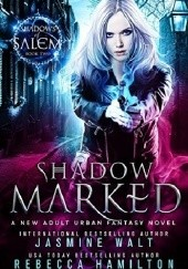 Okładka książki Shadow Marked Rebecca Hamilton, Jasmine Walt