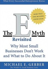 Okładka książki The E-Myth Revisited: Why Most Small Businesses Dont Work and What to Do About It Michael E. Gerber