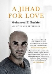 Okładka książki A Jihad for Love Mohamed El-Bachiri, David Van Reybrouck