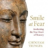 Okładka książki Smile at Fear: Awakening the True Heart of Bravery Chogyam Trungpa