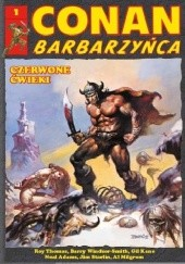 Okładka książki Conan Barbarzyńca. Tom 1 - Czerwone ćwieki Neal Adams, Gil Kane, Al Milgrom, Jim Starlin, Roy Thomas, Barry Windsor-Smith