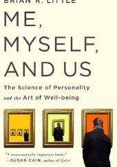 Okładka książki Me, Myself and Us: The Science of Personality and the Art of Well-Being Brian R. Little