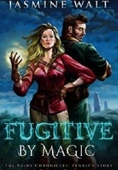 Okładka książki Fugitive by Magic Jasmine Walt