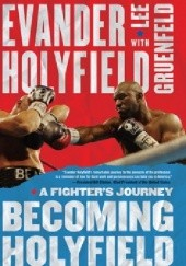 Okładka książki Becoming Holyfield. A Fighters Journey Evander Holyfield