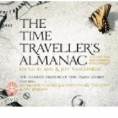 Okładka książki The Time Travellers Almanac Part 2 - Reactionaries Elizabeth Bear, Ray Bradbury, John Chu, Garry Kilworth, Ellen Klages, David Langford, George R.R. Martin, Harry Turtledove, Steven Utley, Ann VanderMeer, Jeff VanderMeer