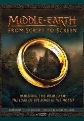 Okładka książki Middle-earth. From Script to Screen. Building the World of The Lord of the Rings and The Hobbit Daniel Falconer, K.M. Rice