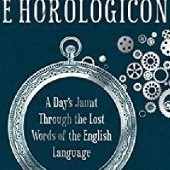 Okładka książki The Horologicon: A Days Jaunt Through the Lost Words of the English Language Mark Forsyth
