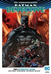 Okładka książki Batman - Detective Comics: Syndykat ofiar Eddy Barrows, Alvaro Martinez, Ben Oliver, James Tynion IV