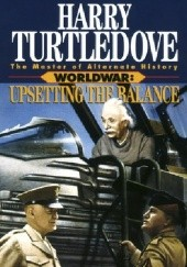 Okładka książki Worldwar - Upsetting the Balance Harry Turtledove