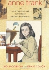Okładka książki Anne Frank: The Anne Frank House Authorized Graphic Biography Sid Jacobson, Ernie Colón