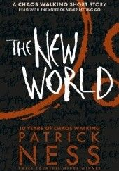Okładka książki The New World Patrick Ness