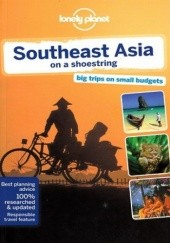 Okładka książki Southeast Asia on a shoestring (Azja południowo-wschodnia). Przewodnik Lonely Planet Greg Bloom, Celeste Brash, Stuart Butler, Shawn Low, Simon Richmond, Daniel Robinson, Iain Stewart, Ryan Ver Berkmoes, Richard Waters, China Williams