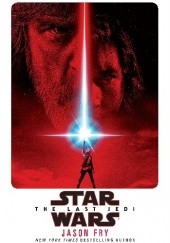 Okładka książki Star Wars: The Last Jedi: Expanded Edition Jason Fry