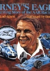 Okładka książki Gurneys Eagles: The Fascinating Story of the AAR Racing Cars Karl Ludvigsen