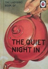 Okładka książki The Ladybird Book of The Quiet Night In J.A. Hazeley, Joel Morris