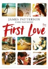 Okładka książki First Love James Patterson, Emily Raymond