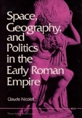 Okładka książki Space, Geography, and Politics in the Early Roman Empire Claude Nicolet