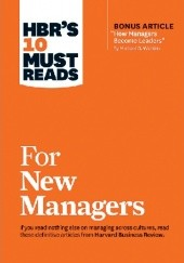 Okładka książki HBRs 10 Must Reads for New Managers Robert B. Cialdini, Michael D. Watkins, Daniel Goleman, Herminia Ibarra, John P. Kotter, William Oncken Jr., Donald L. Wass