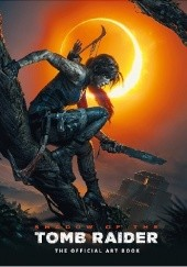 Okładka książki Shadow of the Tomb Raider - The Official Art Book Paul Davies, Martin Dubeau