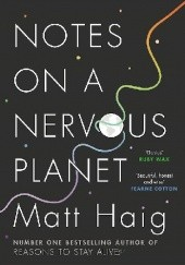 Okładka książki Notes on a Nervous Planet Matt Haig
