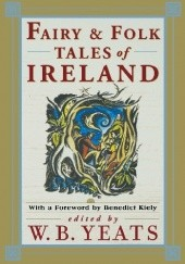 Okładka książki Fairy & Folk Tales of Ireland William Butler Yeats
