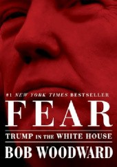 Okładka książki Fear Trump in the white house Bob Woodward