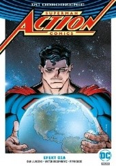 Okładka książki Superman – Action Comics: Efekt Oza Viktor Bogdanovic, Will Conrad, Dan Jurgens, Guillem March, Ryan Sook, Rob Williams