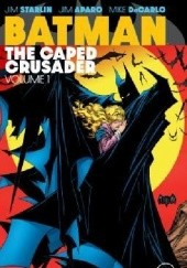 Okładka książki Batman: The Caped Crusader Vol.1 Ross Andru, Jim Aparo, Mike Baron, Norm Breyfogle, Dave Cockrum, Dick Giordano, Robert Greenberger, Jim Owsley, Christopher James Priest, Jim Starlin