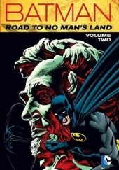 Okładka książki Batman- Road To No Mans Land Vol.2 Dennis O'Neil