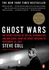 Okładka książki Ghost Wars: The Secret History of the CIA, Afghanistan, and Bin Laden, from the Soviet Invasion to September 10, 2001 Steve Coll