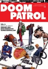 Okładka książki Doom Patrol, Volume 1: Brick by Brick Tamra Bonvillain, Nick Derington, Gerard Way