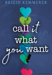 Okładka książki Call It What You Want Brigid Kemmerer