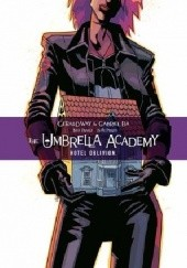 Okładka książki The Umbrella Academy, Vol. 3: Hotel Oblivion Gabriel Bá, Gerard Way