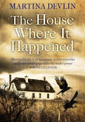 Okładka książki The House Where It Happened Martina Devlin