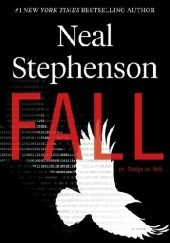 Okładka książki Fall; or, Dodge in Hell Neal Stephenson