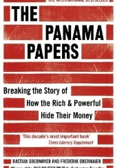 Okładka książki The Panama Papers: Breaking the Story of How the Rich and Powerful Hide Their Money Frederik Obermaier, Bastian Obermayer