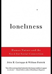Okładka książki Loneliness: Human Nature and the Need for Social Connection John T. Cacioppo, William Patrick