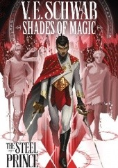 Okładka książki Shades Of Magic: The Steel Prince #1 Victoria Schwab