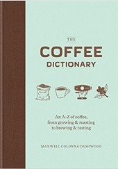 Okładka książki The Coffee Dictionary Maxwell Colonna-Dashwood