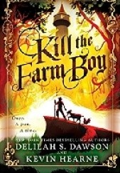 Okładka książki Kill the Farm Boy Delilah S. Dawson, Kevin Hearne