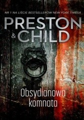 Okładka książki Obsydianowa komnata Lincoln Child, Douglas Preston