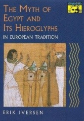 Okładka książki The Myth of Egypt and Its Hieroglyphs in European Tradition Erik Iversen