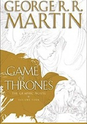 Okładka książki A Game of Thrones: The Graphic Novel: Volume Four Daniel Abraham, George R.R. Martin