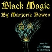 Okładka książki Black Magic: a Tale of the Rise and Fall of the Antichrist Marjorie Bowen